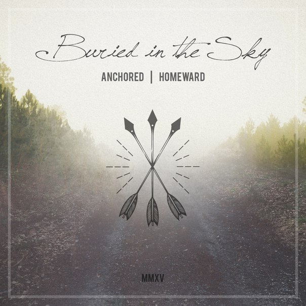 Buried In The Sky - Anchored / Homeward [EP] (2015)