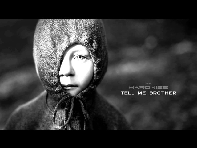 THE HARDKISS Tell Me Brother audio