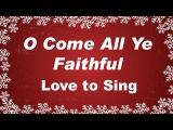 O Come All Ye Faithful with Lyrics Christmas Songs &amp Carols Children Love to Sing