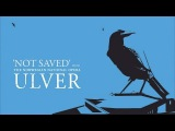 Ulver - Not Saved (from The Norwegian National Opera)