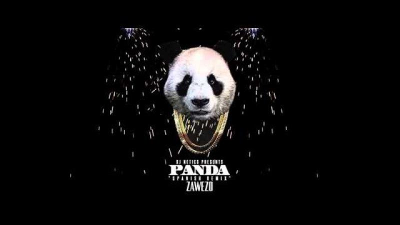 ZAWEZO PANDA SPANISH REMIX