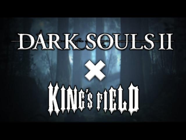 Dark Souls 2 x King's Field 4