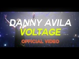 Danny Avila - Voltage (Official Video)