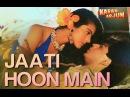 Jaati Hoon Main Karan Arjun Shahrukh Khan Kajol Kumar Sanu Alka Yagnik Rajesh Roshan