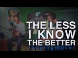 Tame Impala - The Less I Know The Better (Cover)