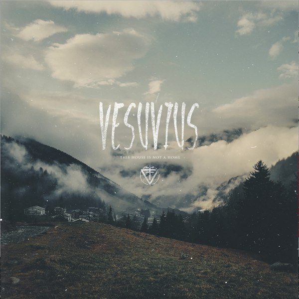Vesuvius - This House is Not a Home [single] (2015)