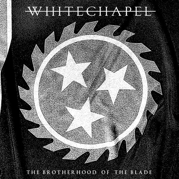 Whitechapel - The Brotherhood of the Blade (2015)