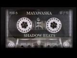 Mayawaska - Shadow Beats Trip Hop Mix