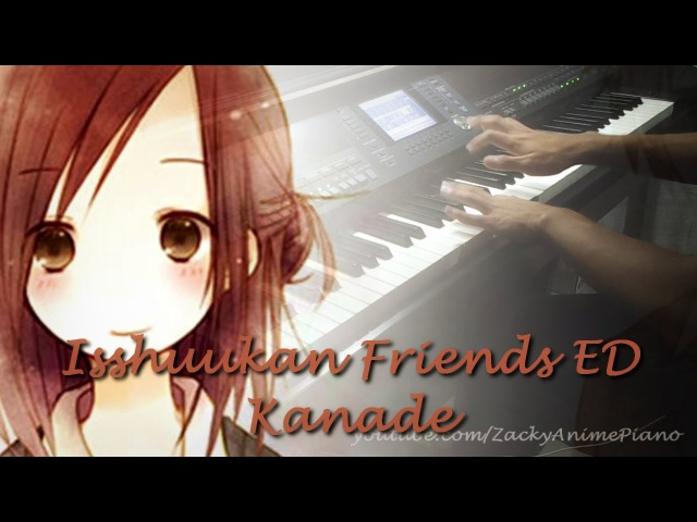Isshuukan Friends(一週間フレンズ。) ED - Kanade (奏) [Piano Arrangement]