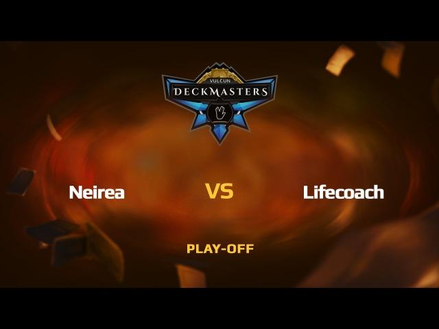 RU Neirea vs Lifecoach Vulcun Deckmasters Play off