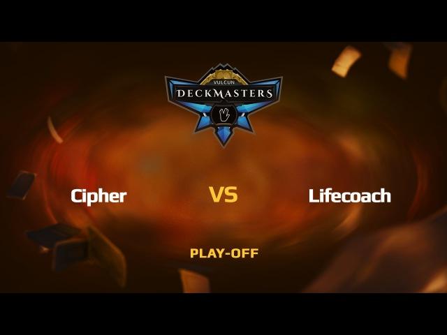 RU Cipher vs Lifecoach Vulcun Deckmasters Play off