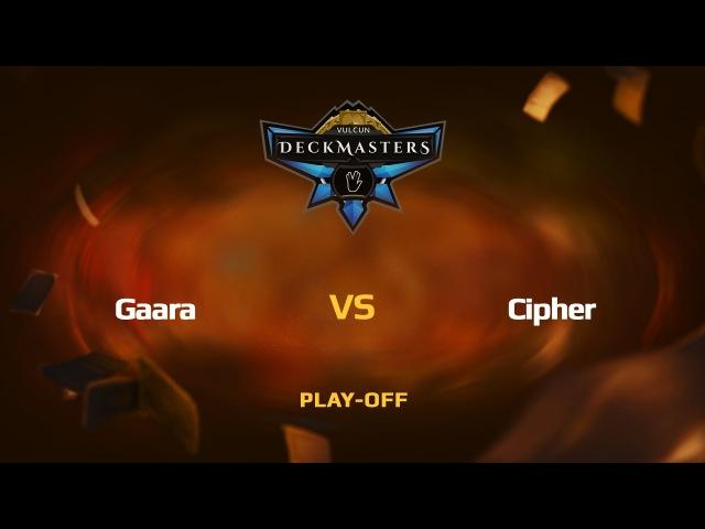 RU Gaara vs Cipher Vulcun Deckmasters Play off