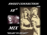SWEET CONNECTION ''HEART TO HEART'' (12'' MIX)(1989)