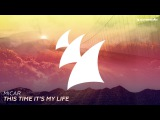 MICAR - This Time It's My Life (Radio Edit)