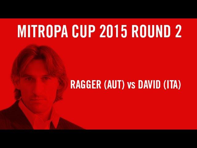 Mitropa Cup 2015 Round 2 Ragger vs David