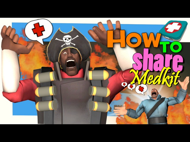 TF2: How to share Medkit 2 [FUN]