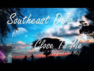 Southeast DJs - Close To Me(Original Club Mix)  Free Trance music 2015