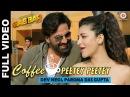 Песня Coffee Peetey Peetey из фильма Gabbar Is Back 2015
