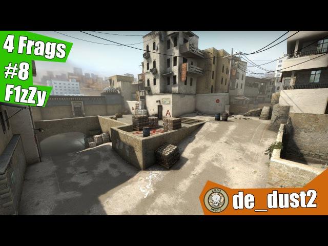 4 Frags 8 by F1zZy @ de_dust2