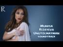 Munisa Rizayeva Unutolmayman Муниса Унутолмайман Yo'qotilgan jannat filmiga soundtrack