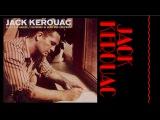 Jack Kerouac Blues and Haikus PART 1