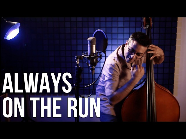 Always on the Run (My Mama Said) - BassVocal Cover - Adam Ben Ezra