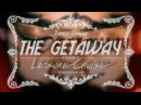 Leisure Cruise - The Getaway