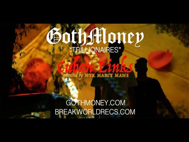 Goth Money - Cuban Links (Official Video) [ПДО]