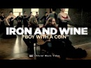 Iron Wine Boy with a Coin OFFICIAL VIDEO