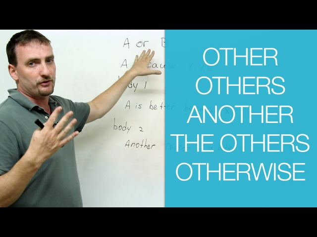 Learn English - OTHER, ANOTHER, OTHERS, THE OTHER, OTHERWISE