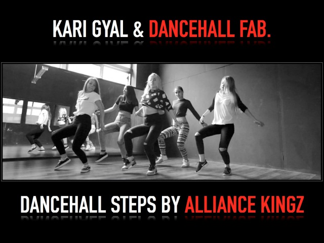 DANCEHALL FAB. KARI GYAL | DANCEHALL STEPS / ALLIANCE KINGZ | OCT'15