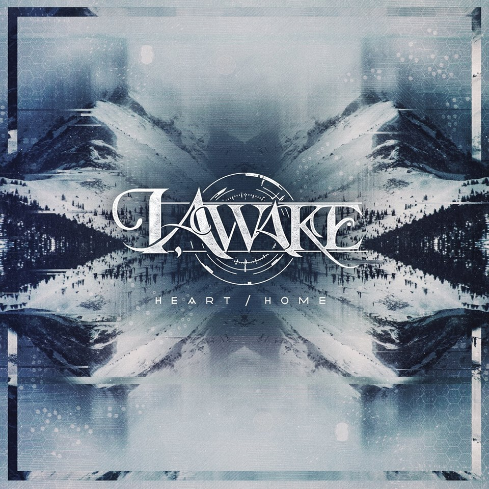 I, Awake – Heart/Home [New Song] (2015)