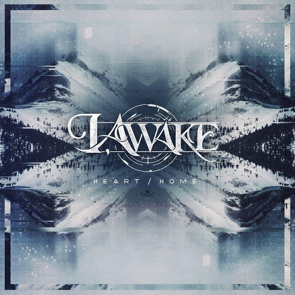 I, Awake – Heart/Home [New Song] (2015)