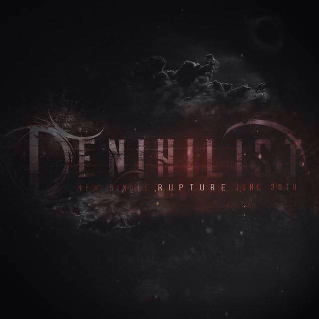Denihilist – Rupture [New Song] (2015)