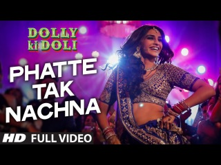 'Phatte Tak Nachna' FULL VIDEO Song | Dolly Ki Doli | Sonam Kapoor | T-Series
