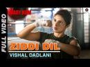 Ziddi Dil Full Video MARY KOM Feat Priyanka Chopra Vishal Dadlani HD