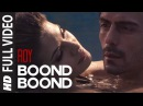 'Boond Boond' FULL VIDEO Song Roy Ankit Tiwari T SERIES
