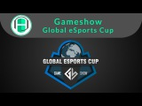 GameShow Global Esport Cup  SFZ vs CISR Game 2