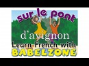 SUR LE PONT DAVIGNON - Babelzone - French for kids - chanson