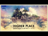 Dimitri Vegas &amp Like Mike ft  Ne Yo - Higher Place (Bassjackers Remix)