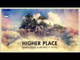 Dimitri Vegas &amp Like Mike ft  Ne Yo - Higher Place (Bassjackers Remix)