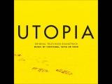 Utopia Soundtrack (Overture + Finale Mix) by Cristobal Tapia de Veer