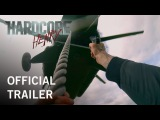 Hardcore Henry | Official Trailer | Own It Now on Digital HD, Blu-ray & DVD