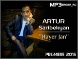 Artur Saribekyan Hayer jan (New2015)-Sasunciner-(Sasno-Curer)