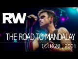 Robbie Williams The Road To Mandalay Live In Cologne 2001