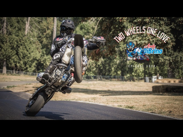 Supermoto Madness Andy DiBrino Two Wheels One Love EP4
