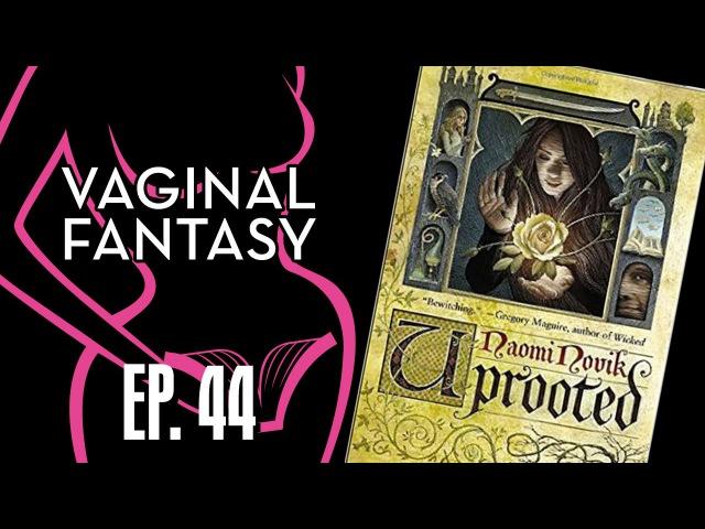 Vaginal Fantasy 44: Uprooted