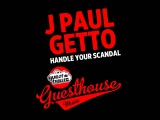 J Paul Getto - Handle Your Scandal