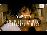 Y'akoto - Good Better Best (official music video)