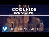 Echosmith - Cool Kids Official Web Video